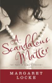 Cover image for A SCANDALOUS MATTER by Margaret Locke