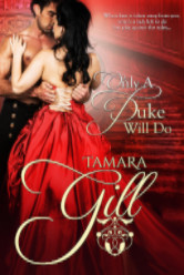 Cover image for Only a Duke Will Do by Tamara Gill