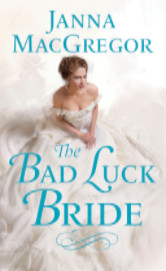 Cover image for The Bad Luck Bride by Janna MacGregor