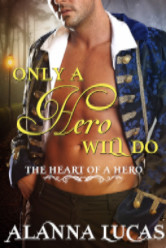 Cover image for Only a Hero Will Do by Alanna Lucas