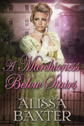 Cover image for A MARCHIONESS BELOW STAIRS by Alissa Baxter