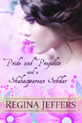 Cover image for Pride and Prejudice and a Shakespearean Scholar by Regina Jeffers
