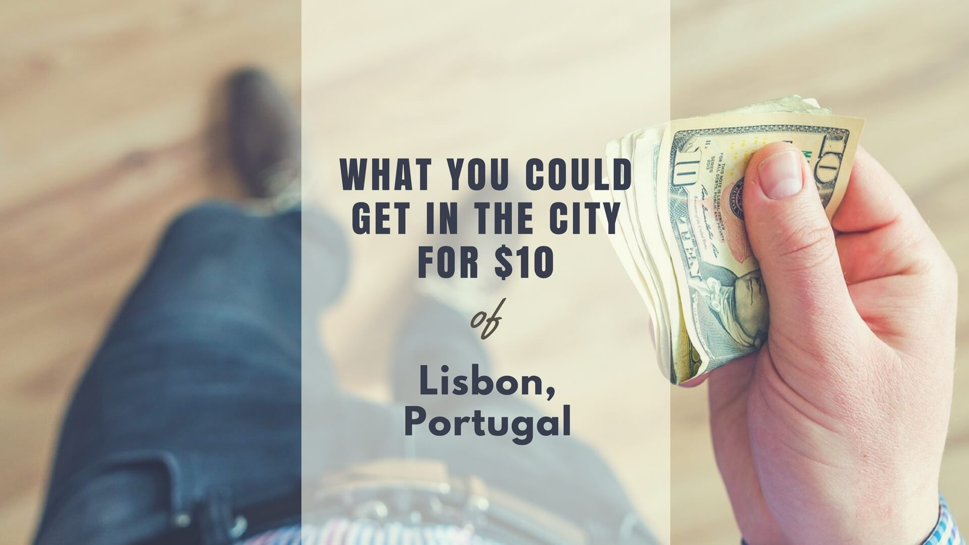 What You Could Get In Lisbon for $10 – Canned Food is Prestigious!