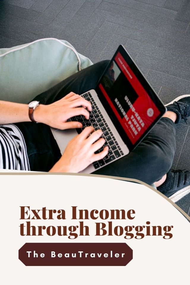 How to Earn Extra Income Through Blogging - The BeauTraveler