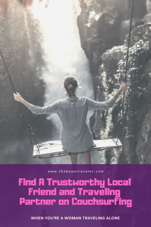 Some Tips to Find a Trustworthy Local Friend and Traveling Partner Through Couchsurfing When You're a Woman Traveling Alone - The BeauTraveler