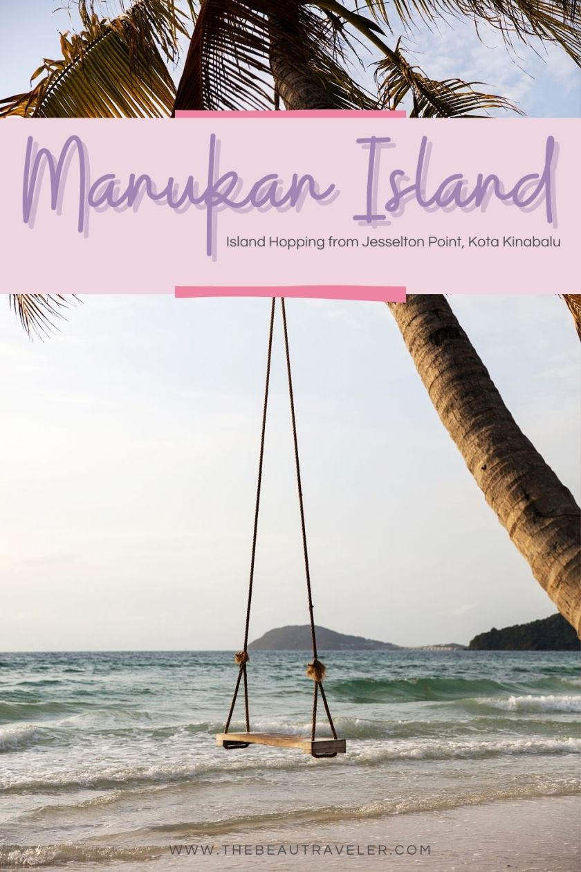 Island Hopping to Manukan Island from Jesselton Point, Sabah in East Malaysia - The BeauTraveler
