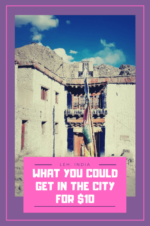 What You Could Get in Leh for $10 - The BeauTraveler