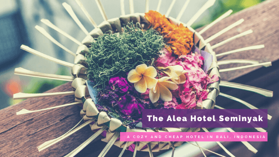 The Alea Hotel Seminyak: A Cozy and Cheap Hotel in Bali, Indonesia