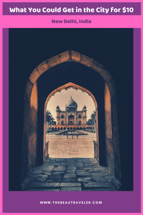 What You Could Get in New Delhi for $10 - The BeauTraveler