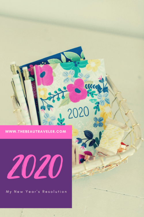 2020 New Year's Resolution: My Goals to Embrace the New Decade - The BeauTraveler