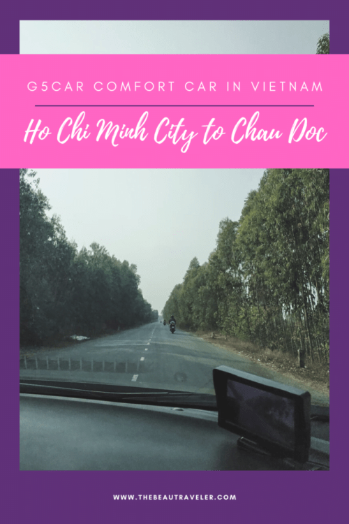 Ho Chi Minh City to Chau Doc: Going Out of Town with G5Car Comfort Car in Vietnam - The BeauTraveler