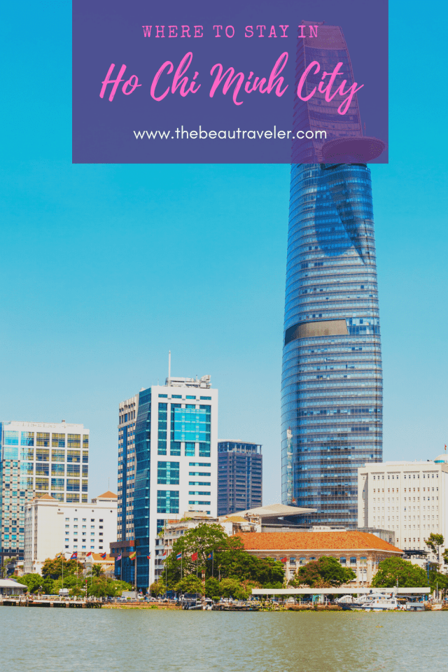 Where to Stay in Ho Chi Minh City: A Complete Guide - The BeauTraveler