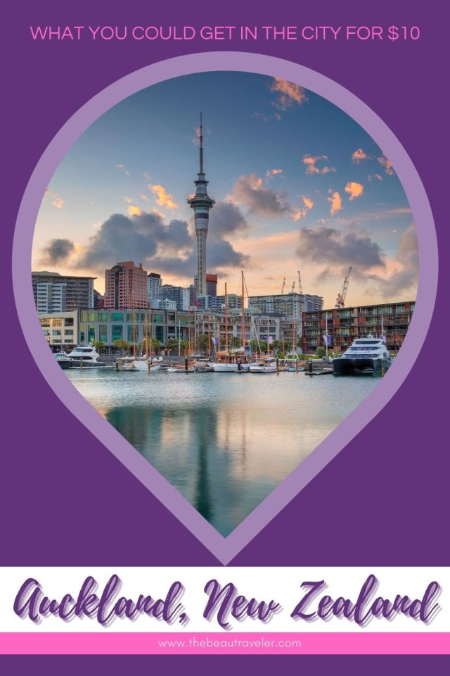 What You Could Get in Auckland for $10 - The BeauTraveler