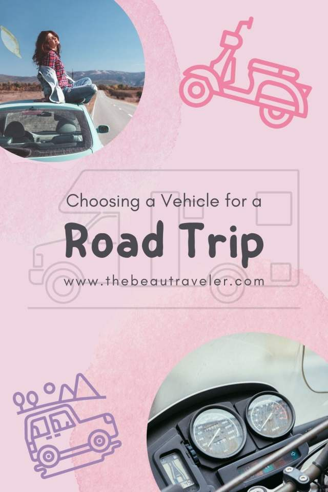 Choosing a Vehicle for a Road Trip - The BeauTraveler