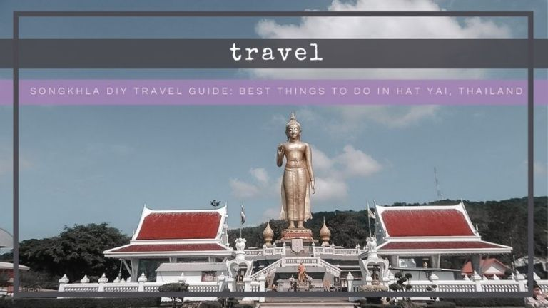 Songkhla Travel Guide: Best Things to Do in Hat Yai, Thailand