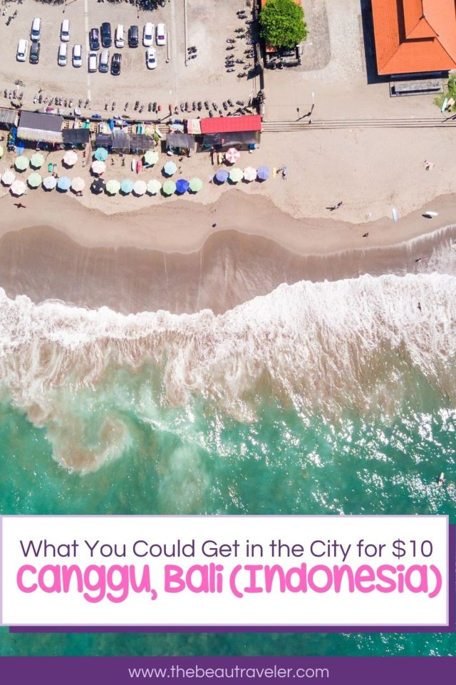 What You Could Get in Canggu, Bali for $10 - The BeauTraveler
