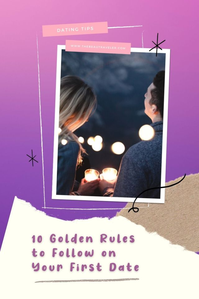 10 Golden Rules to Follow on your First Date - The BeauTraveler