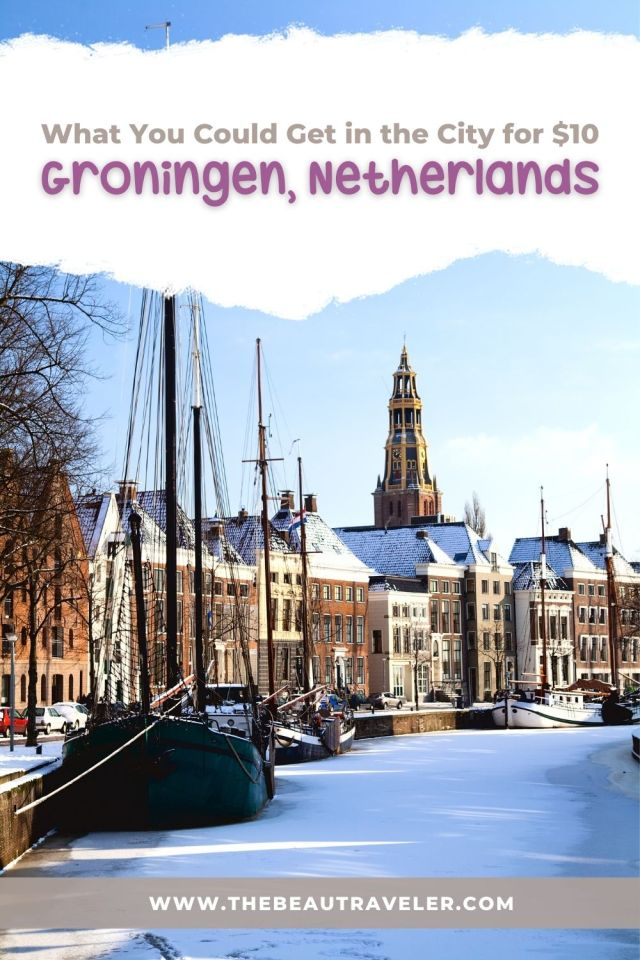 What You Could Get in Groningen for $10 - The BeauTraveler