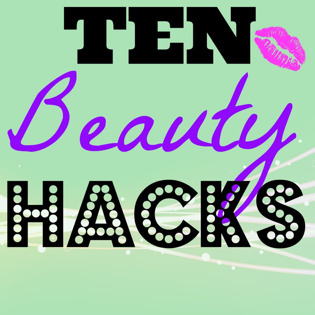 10 Beauty Hacks