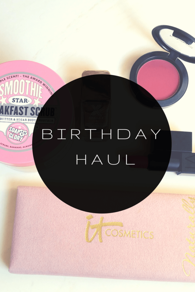 Birthday Haul (Plus GIVEAWAY)
