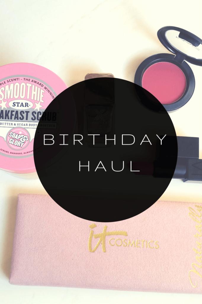 Birthday Haul (Plus GIVEAWAY)
