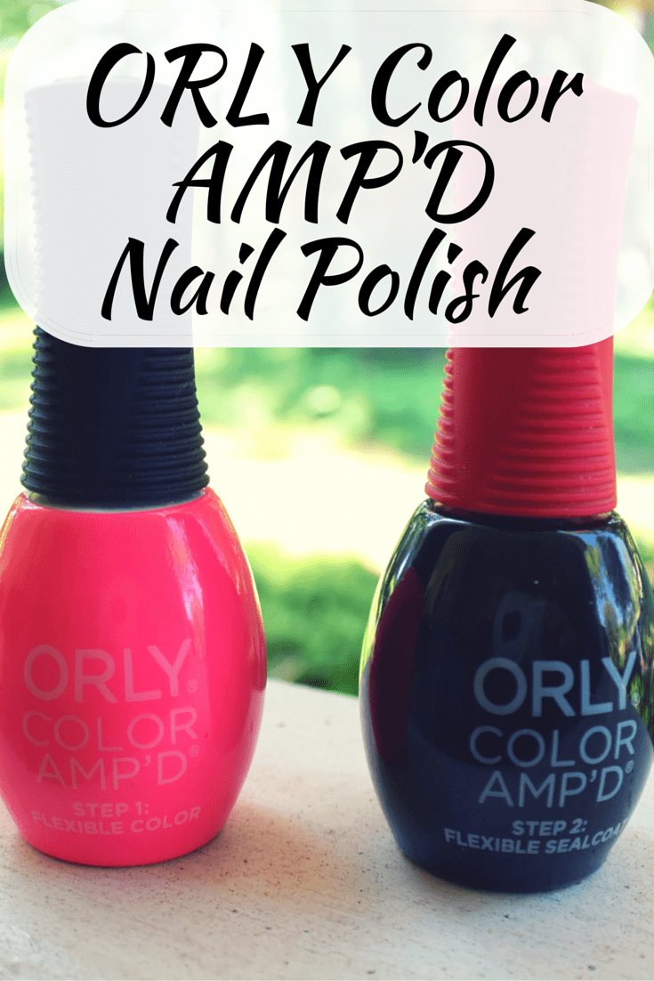 ORLY Color AMP\'D Nail Polish Review - The Beauty Section