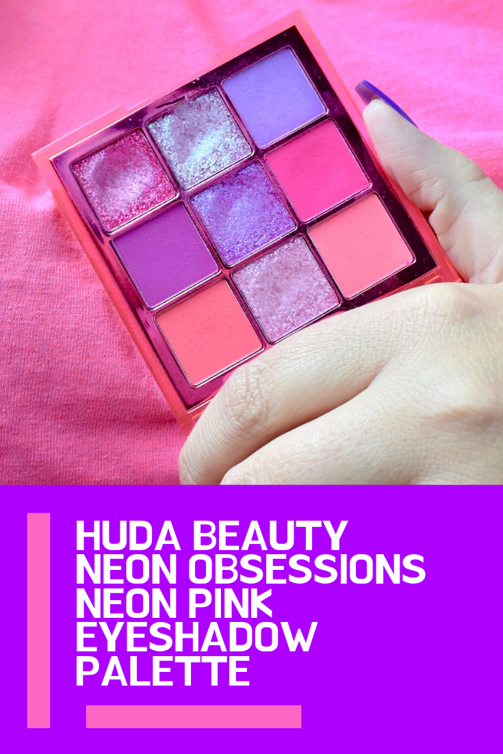 Huda Beauty Neon Obsessions / Neon Pink Eye Shadow Palette Review + Swatches