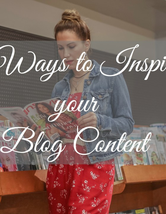 Stay Motivated //  5 Ways to Inspire your Blog Content