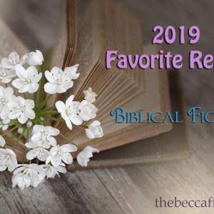2019 Favorite Reads: Biblical Fiction