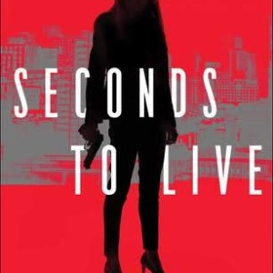 Seconds to Live (Homeland Heroes #1)