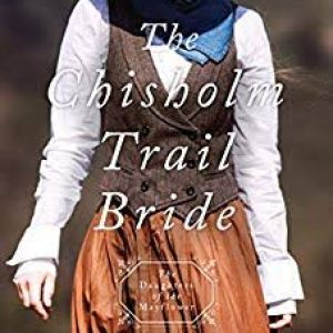 The Chisholm Trail Bride (The Daughters of the Mayflower #12)