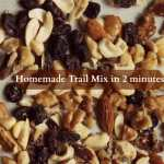 Homemade Trail Mix in 2 minutes.