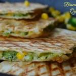Broccoli & Corn Quesadilla