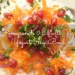 Pomegranate & Multi Veg Yogurt Rice Bowl.