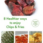 Healthier ways to enjoy Chips & Fries