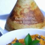 Healthy Mix Dal , Daliya & Oats Dosa