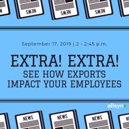 Extra! Extra! See How Exports Impact Your Employees – Register Now!