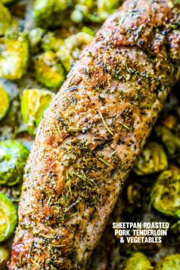 SHEET PAN ROASTED PORK TENDERLOIN AND VEGGIES -- Part of Our 19 PORK LOINS FOR EVERY OCCASION!