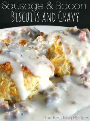 Sausage Bacon Biscuits and Gravy | The Best Blog Recipes