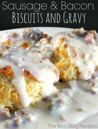 Sausage Bacon Biscuits and Gravy