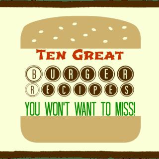 Ten Great Blogger Burger Recipes
