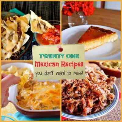 21 Mexican Recipes You Don't Want to Miss! #mexicanfood