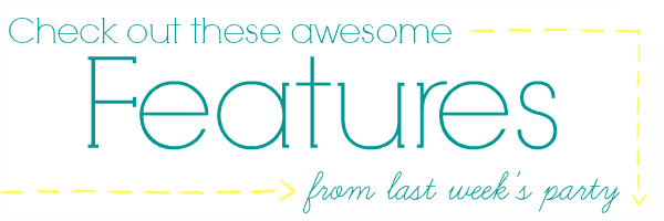 Awesome Features Weekend re Treat Link Party #56