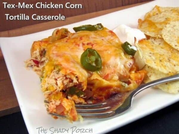 Tex Mex Chicken Corn Tortilla Casserole | The Best Blog Recipes Casserole Recipe Round Up