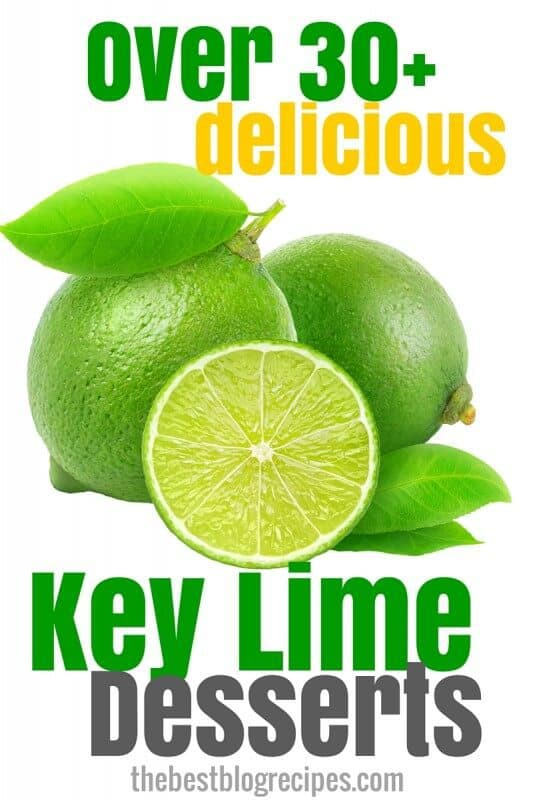 Love Key Lime Desserts? Then you'll definitely want to check out these 30+ Delicious Key Lime Desserts that will tempt your taste buds | Featured on The Best Blog Recipes #KeyLime #Desserts