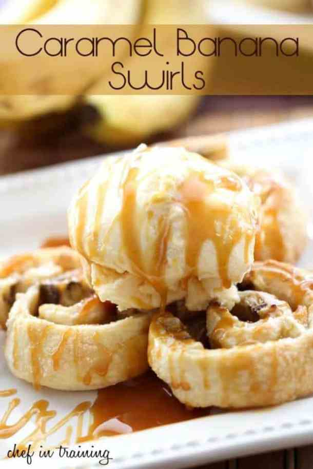 CARAMEL BANANA SWIRLS -- Part of our 18 Recipes that prove that CARAMEL and BANANAS were meant to go together!