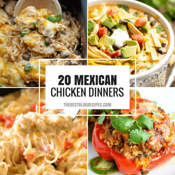 20+ EASY WEEKNIGHT MEXICAN CHICKEN DINNER RECIPES