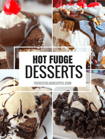 THE BEST HOT FUDGE DESSERT RECIPES