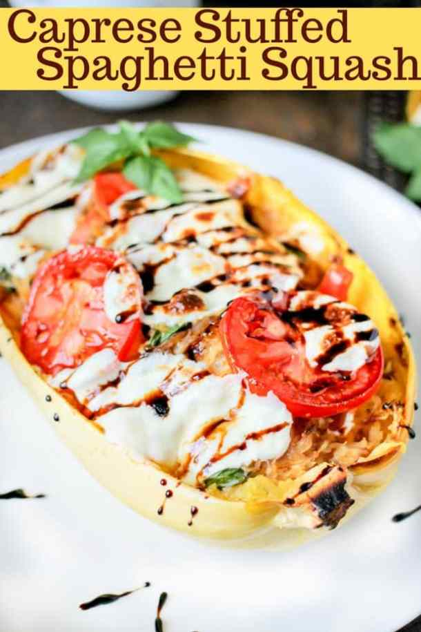 Caprese Stuffed Spaghetti Squash -- Delicious ways to CHANGE up your Spaghetti Dinner Routine