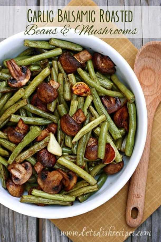Balsamic Garlic Rosted Green Beans and Mushrooms